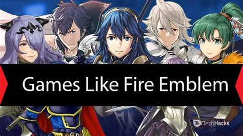Top 10 Best Games Like Fire Emblem 2020 (PC/Mobile)